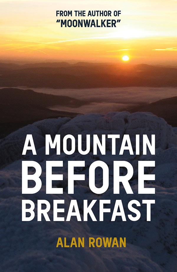 Alan Rowan - A Mountain Before Breakfast Book Cover